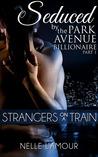 Strangers on a Train (Seduced by the Park Avenue Billionaire, #1)