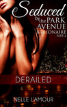 Derailed (Seduced by the Park Avenue Billionaire, #2)