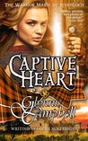 Captive Heart (The Warrior Maids of Rivenloch #2)