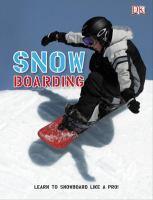 Snow Boarding: Learn to Snowboard Like a Pro!