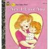 Yes, I Love You by Juanita Havill