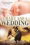 A Baby and a Wedding by Lorhainne Eckhart