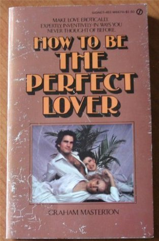 How to Be a Perfect Lover
