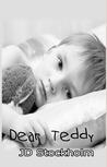 Dear Teddy by J.D. Stockholm