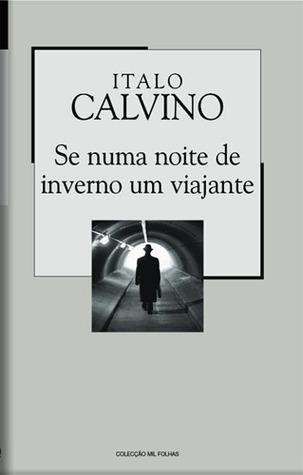 Se Numa Noite de Inverno Um Viajante by Italo Calvino