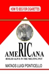 AMERICANA, Boiled Alive in the Melting Pot