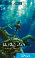 Le renégat  (Le Soldat chamane #6)