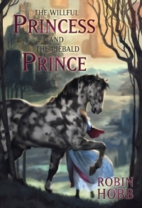 The Willful Princess and the Piebald Prince (Realms of the Elderlings, #0.5)