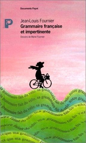 Grammaire française et impertinente