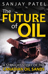 The Future of Oil by Sanjay  Patel
