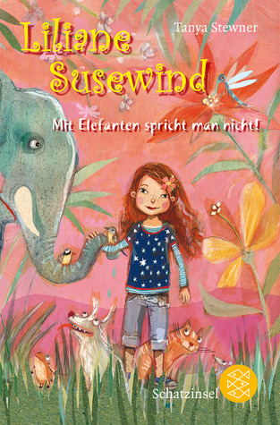 Liliane Susewind - Mit Elefanten spricht man nicht!
