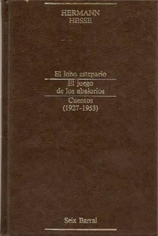 Narrativa completa 3: El lobo estepario/el juego de los abalorios/cuentos 1927-53