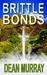 Brittle Bonds