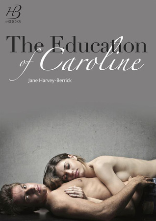 The Education of Caroline (The Education of..., #2)