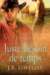 Juste Besoin de Temps by J.R. Loveless