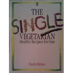 Single Vegetarian: Healthy Recipes for One