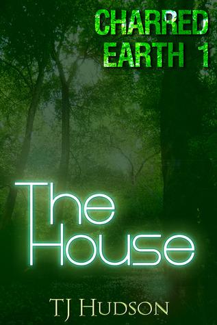 The House (Charred Earth, #1)