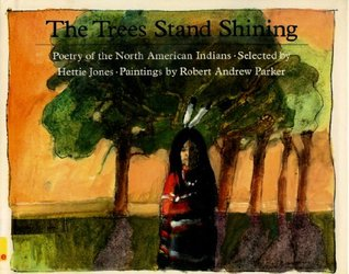 The Trees Stand Shining: Poetry of the North American Indians