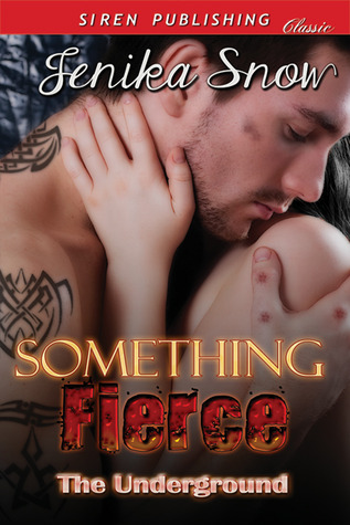 Something Fierce(The Underground 1) - Jenika Snow