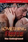 Something Fierce (The Underground, #1)