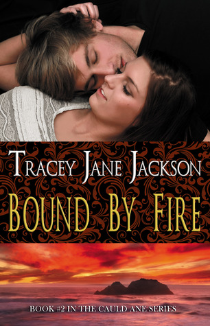 Bound by Fire by Tracey Jane Jackson