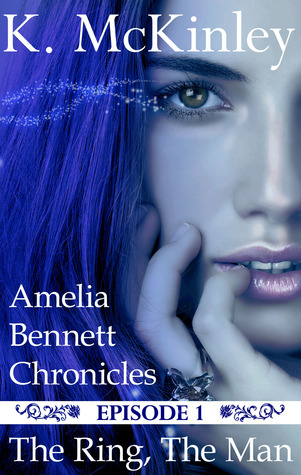 The Ring, The Man (The Amelia Bennett Chronicles, #1)