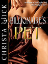 Billionaire's Pet by Christa Wick