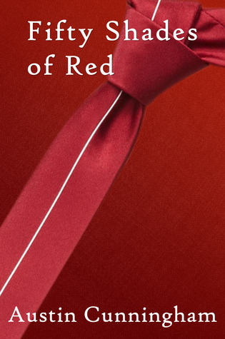 Shades Of Red fifty shades of redaustin cunningham
