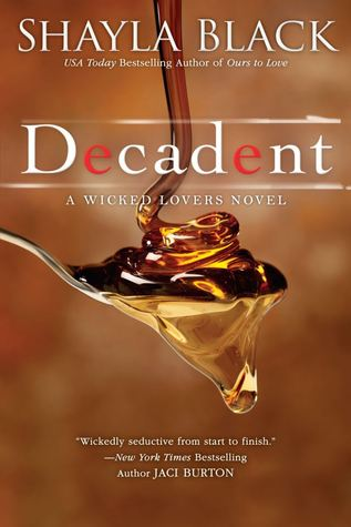 Decadent (Wicked Lovers, #2)