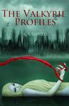 The Valkyrie Profiles (The Valkyrie Trilogy, #1)