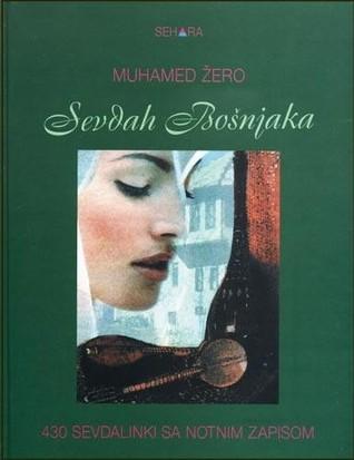 Sevdah Bošnjaka: 430 sevdalinki sa notnim zapisom