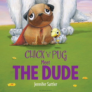 Book Review: Jennifer Sattler's Chick 'n' Pug Meet the Dude