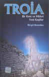 Troia: Bir Kent ve Mitleri (Yeni Keşifler)