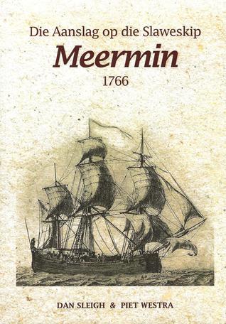 Die Aanslag op die Slaweskip Meermin 1766