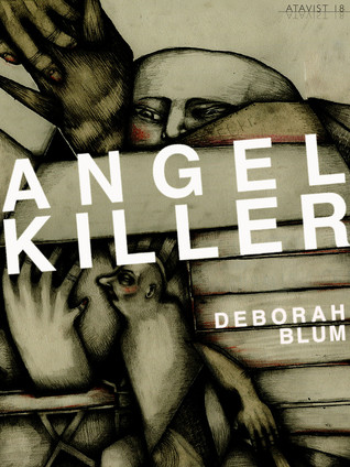 Angel Killer: A True Story of Cannibalism Crime Fighting and Insanity in New York City