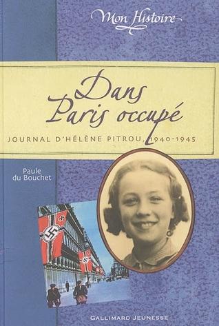 Dans Paris occupé: Journal d'Hélène Pitrou, 1940-1945