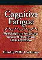 Cognitive Fatigue: Multidisciplinary Perspectives on Current Research and Future Applications