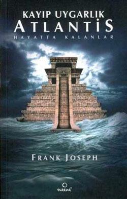Ebook Kayıp Uygarlık Atlantis by Frank Joseph TXT!