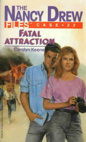 Fatal Attraction (Nancy Drew Files, #22)