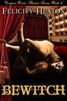 Bewitch (Vampire Erotic Theatre Romance, #5)