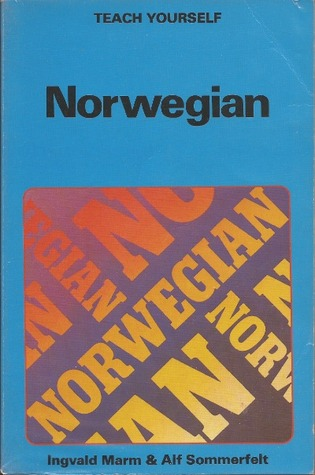 Norwegian: A Book of Self Instruction in the Norwegian Riksmål