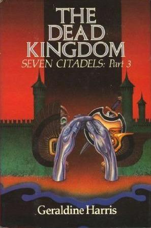 The Dead Kingdom: Seven Citadels Part Three