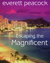 Escaping the Magnificent