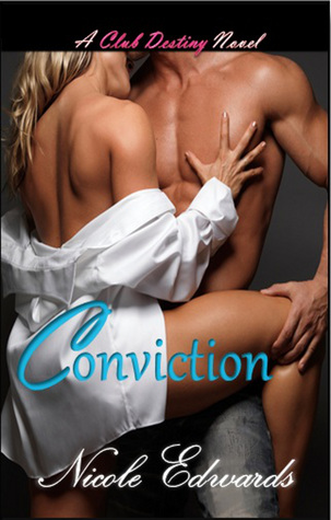 Conviction (Club Destiny, #1)