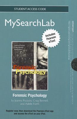 Mysearchlab with Pearson Etext -- Standalone Access Card -- For Forensic Psychology