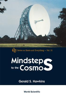 Mindsteps to the Cosmos (Series on Knots and Everything, 31)