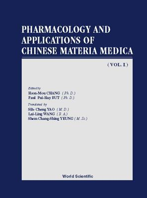 Pharmacology and Applications of Chinese Materia Medica (Volume I)
