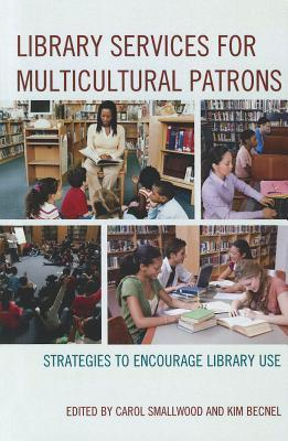 Library Services for Multicultural Patrons: Strategies to Encourage Library Use