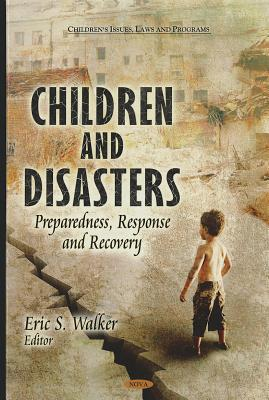 Children and Disasters: Preparedness, Response and Recovery