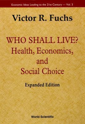 Who Shall Live? Health, Economics, and Social Choice